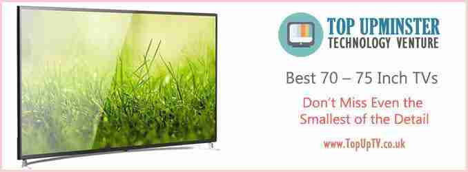 Best 70 – 75 Inch TV in UK in 2019