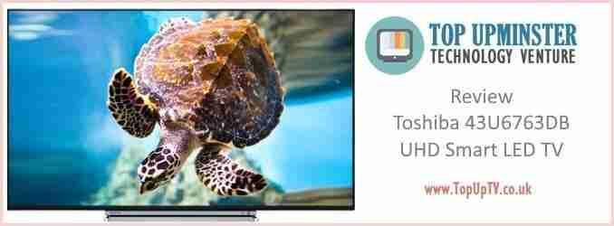 Review – Toshiba 43U6763DB 43-Inch 4K Ultra HD Smart LED TV