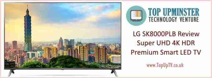 LG SK8000 Super UHD 4K HDR Premium Smart LED TV Review