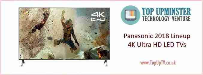 Panasonic 4K Ultra HD LED TVs 2019