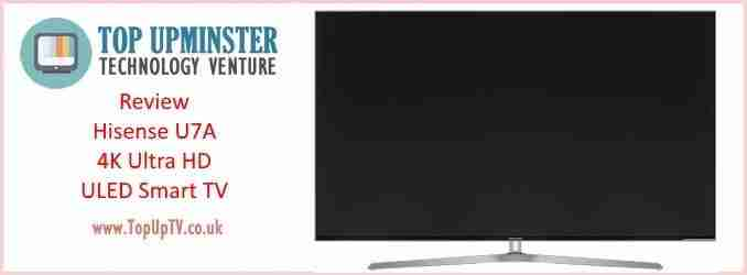 Review – Hisense U7A 4K Ultra HD ULED Smart TV