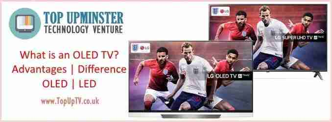 What is an OLED TV LED TV Advantages difference 2018