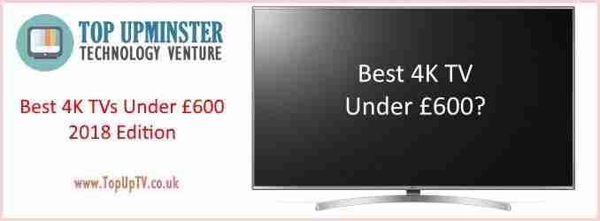 Best 4K TV Under £600