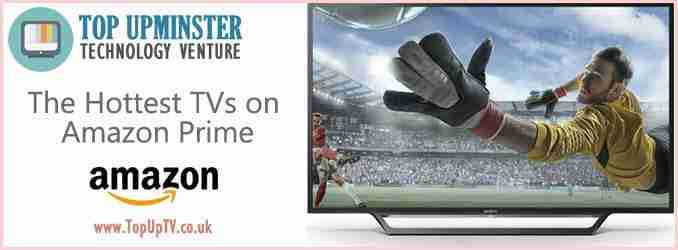 The Hottest TVs on Amazon Prime UK in 2019