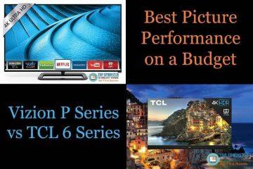 Vizio P Series vs TCL 6 Series