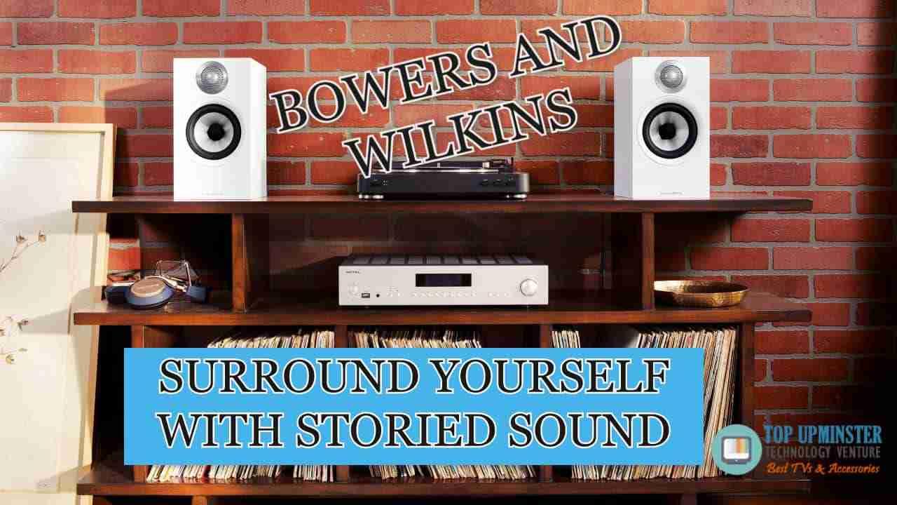 Buying Bowers & Wilkins Series Speakers Review